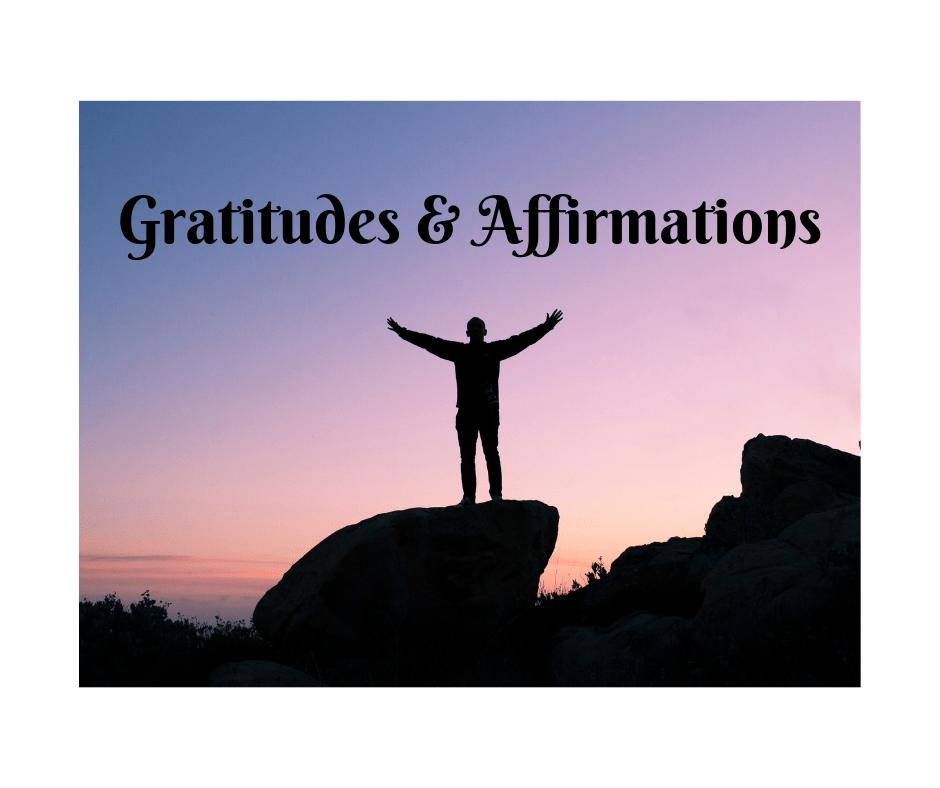 Gratitudes and Affirmations