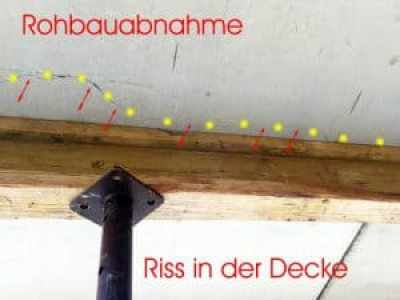 Rohbauabnahme Riss in der Decke Hausübergabe