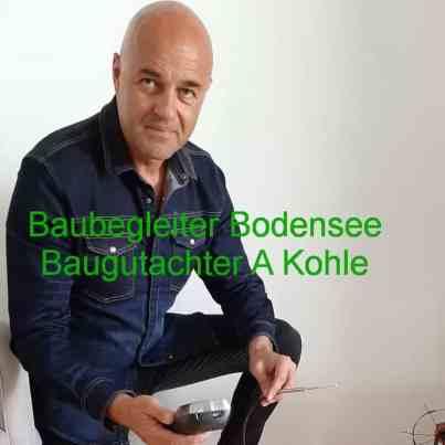 Hausgutachter Bauexperte Bodensee, A. Kohle. Kosten Baubegleiter Bodensee Marktwertgutachten