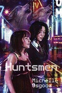 Huntsmen by Michelle Osgood
