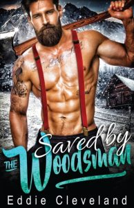 Saved by the Woodsman by Eddie Cleveland