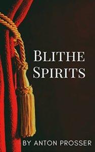 Blithe Spirits by Anton Prosser