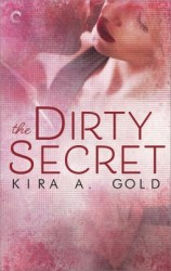 The Dirty Secret by Kira A Gold