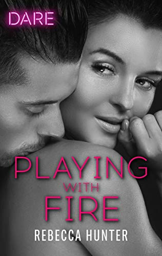 Playing with Fire by Rebecca Hunter