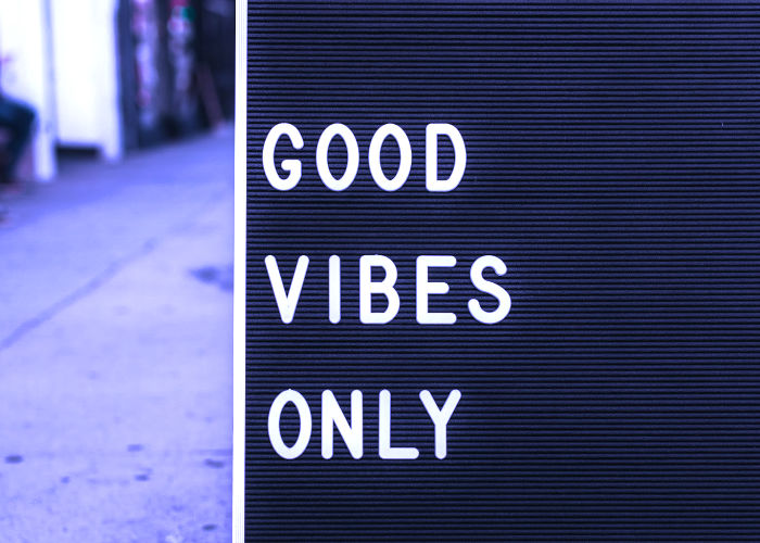 """Good vibes only"" sign"
