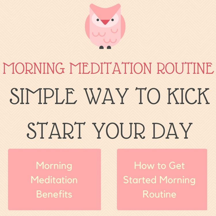 Morning Meditation Routine: Simple Way to Kick Start Your ...