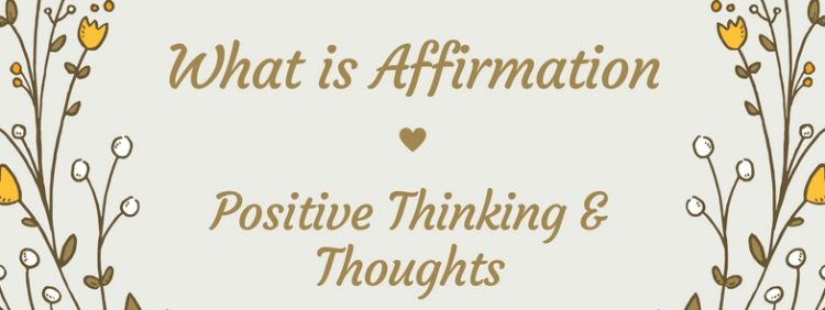 What is Affirmation Positive Thinking Thoughts