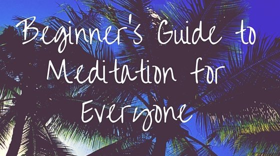 Beginner's Guide to Meditation for Everyone