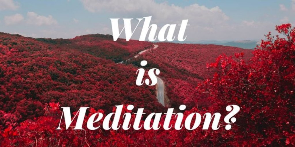 What is Meditation