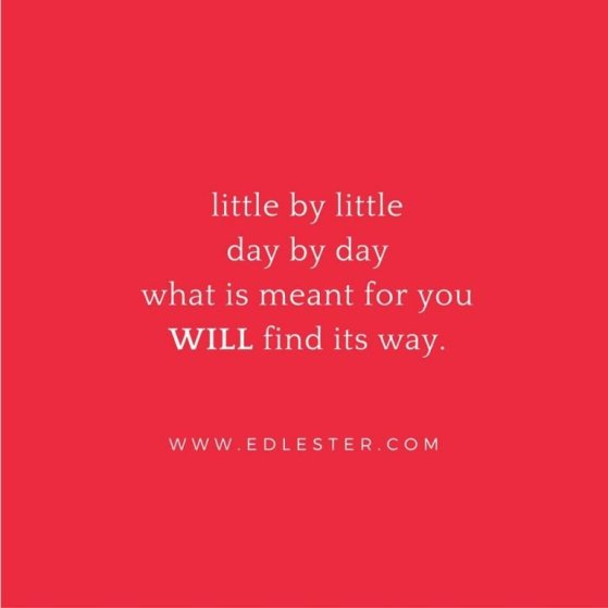 The Best Short Positive Quotes with Image Little by Little Day by Day