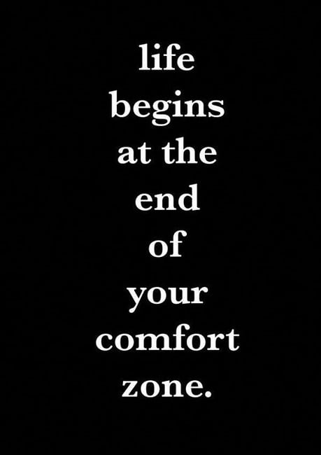 life begins at the end of your comfort zone quote