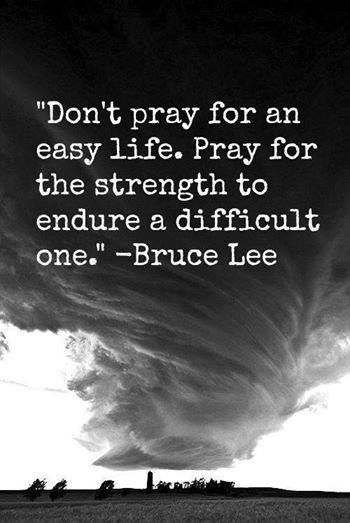 bruce lee quotes do not pray for an easy life