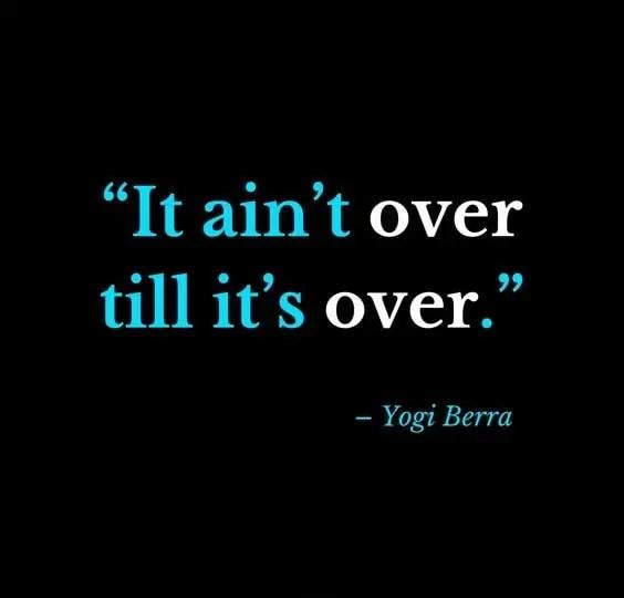 yogi berra quotes it ain't over