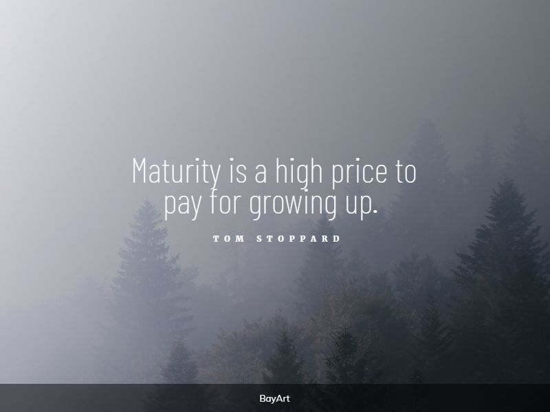 greatest maturity quotes
