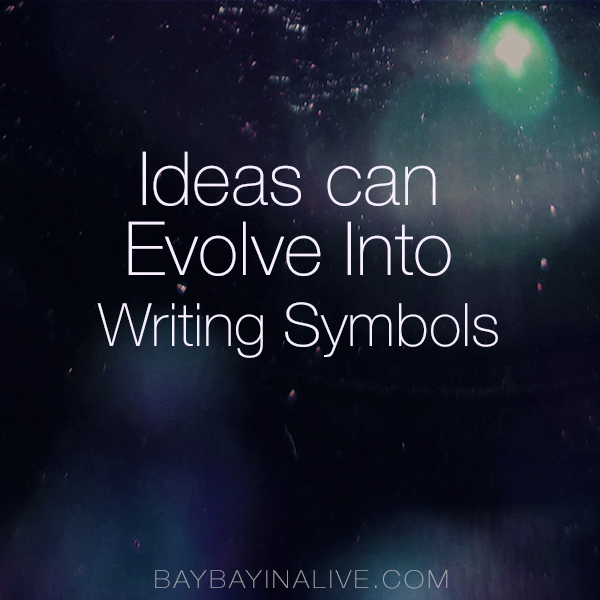 Ideas can evolve into writing symbols. Baybayinalive.com