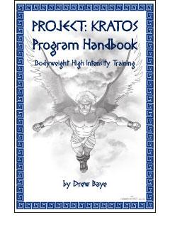 Project: Kratos Program Handbook — Bodyweight High Intensity Training by Drew Baye.