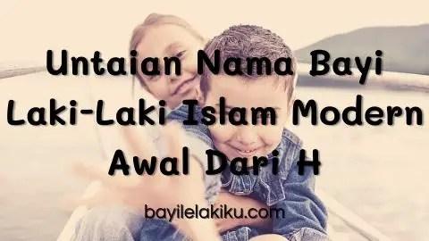 Untaian Nama Bayi Laki-Laki Islam Modern Awal Dari H