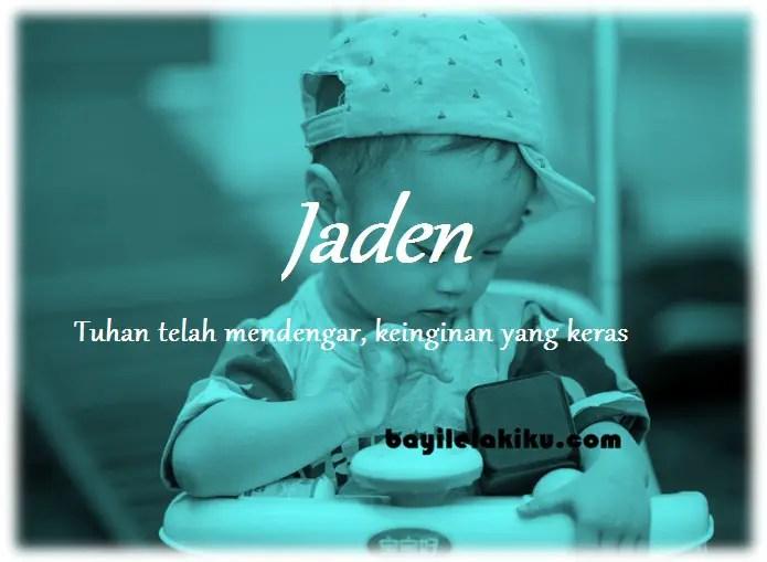 Rangkaian Nama Bayi Laki Laki Dan Artinya: Jaden | Bayilelakiku.com |Nama  Bayi Laki Laki Dan Artinya | Islami Kristen Modern