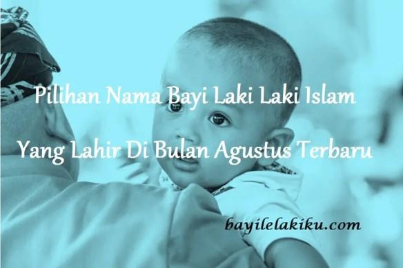 Nama Bayi Laki Laki Islam Yang Lahir Di Bulan Agustus