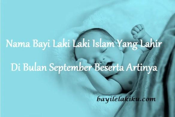 Nama Bayi Laki Laki Islam Yang Lahir Di Bulan September