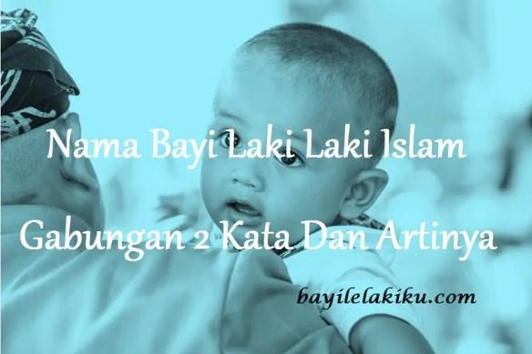 nama bayi laki laki islami 2 kata