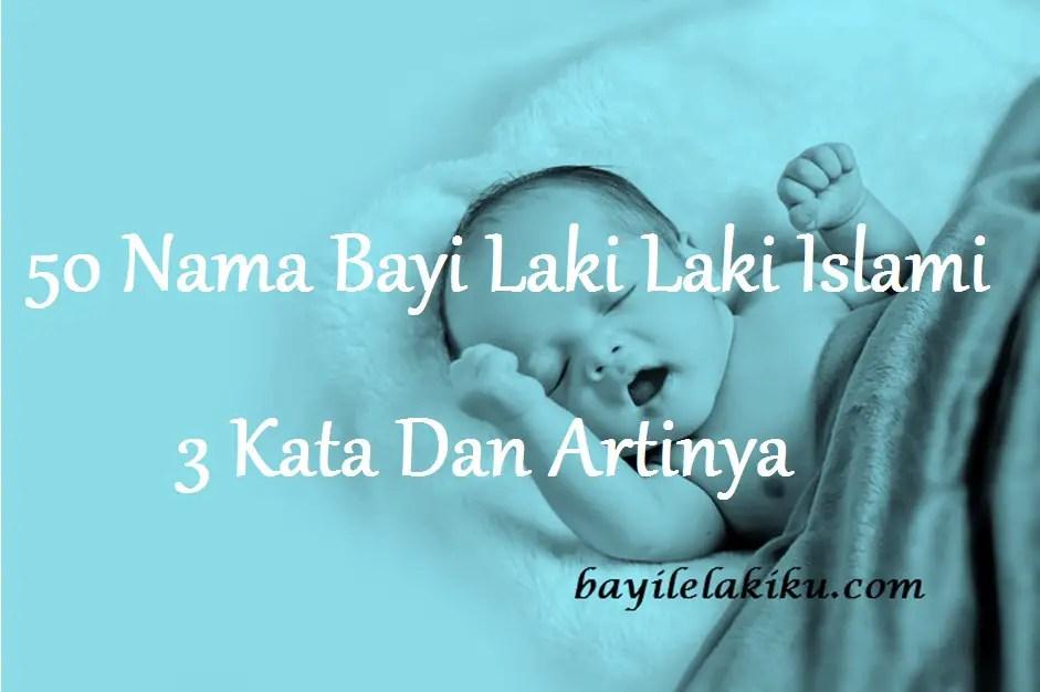 50 Nama Bayi Laki Laki Islami 3 Kata Dan Artinya