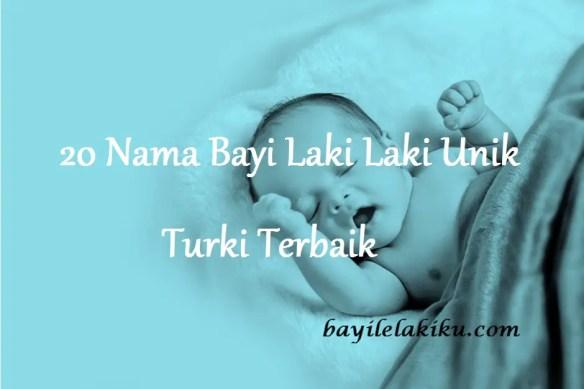 Nama Bayi Laki Laki Unik Turki