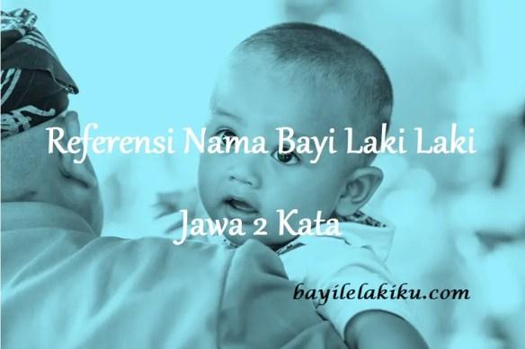 Nama Bayi Laki Laki Jawa 2 Kata