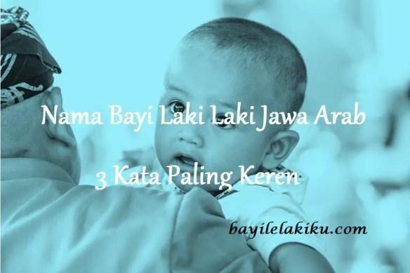 Nama Bayi Laki Laki Jawa Arab 3 Kata