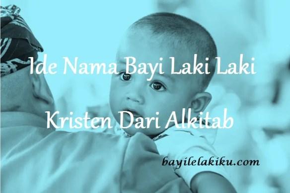 Nama Bayi Laki Laki Kristen Dari Alkitab