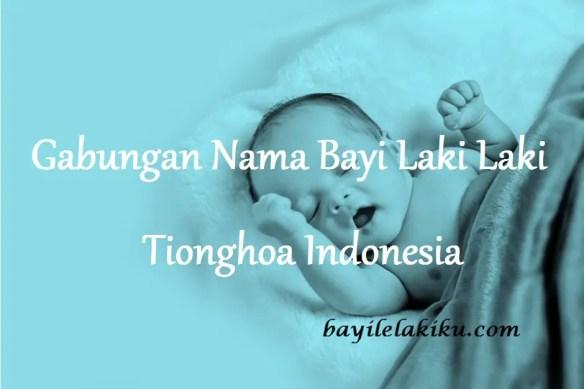Nama Bayi Laki Laki Tionghoa Indonesia