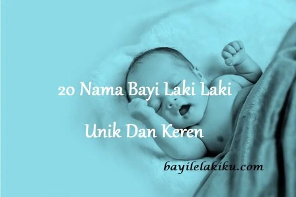 Nama Bayi Laki Laki Unik Dan Keren