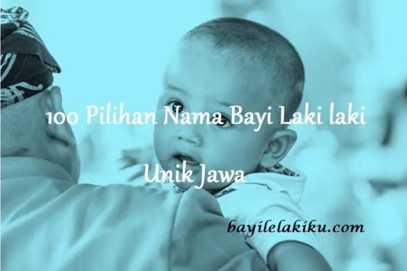 Nama Bayi Laki laki Unik Jawa