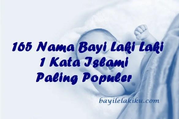 Nama Bayi Laki Laki 1 Kata Islami