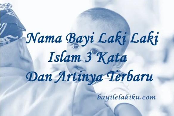 Nama Bayi Laki Laki Islam 3 Kata Dan Artinya