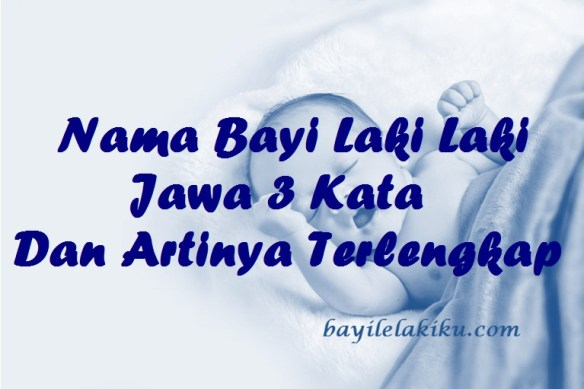 Nama Bayi Laki Laki Jawa 3 Kata Dan Artinya