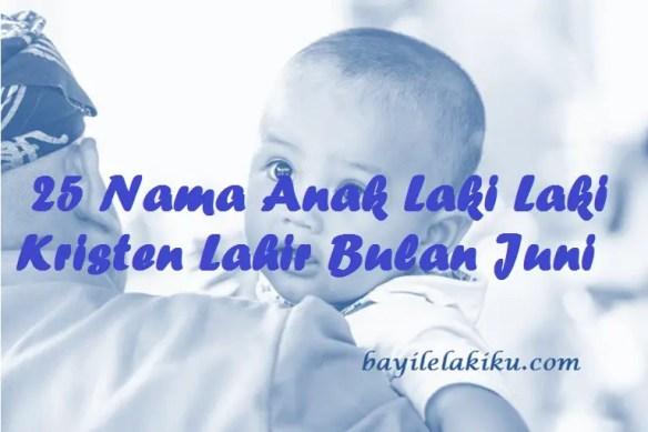 Nama Anak Laki Laki Kristen Lahir Bulan Juni