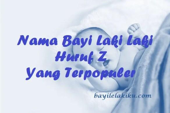 Nama Bayi Laki Laki Huruf Z