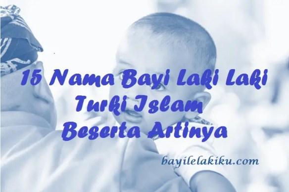 Nama Bayi Laki laki Turki Islam