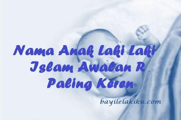 Nama Anak Laki Laki Islam Awalan R