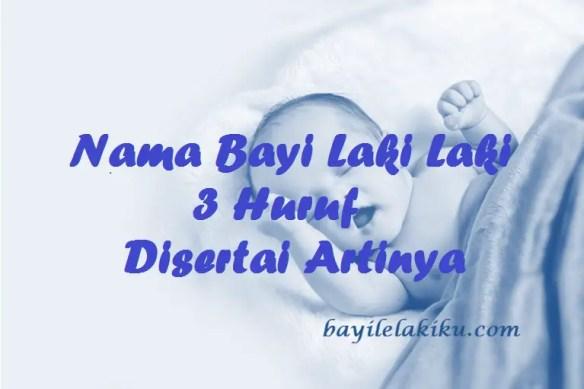 Nama Bayi Laki Laki 3 Huruf