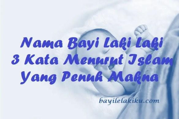 Nama Bayi Laki Laki 3 Kata Menurut Islam