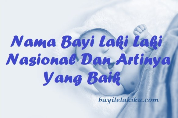 Nama Bayi Laki Laki Nasional