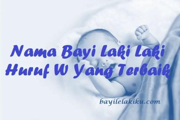 Nama Bayi Laki Laki Huruf W
