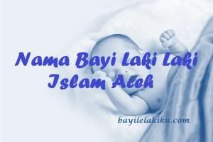 Nama Bayi Laki Laki Islam Aceh