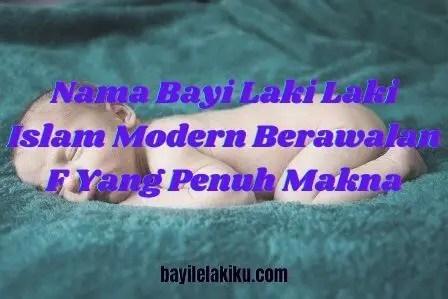 Nama Bayi Laki Laki Islam Modern Berawalan F