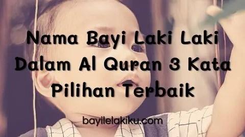 Nama Bayi Laki Laki Dalam Al Quran 3 Kata