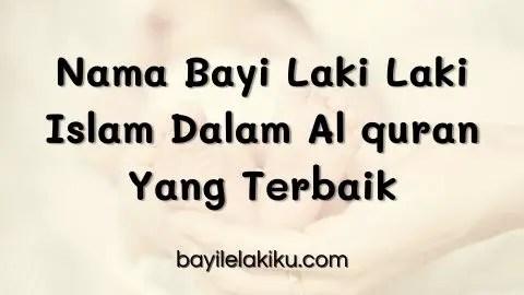 Nama Bayi Laki Laki Islam Dalam Al quran