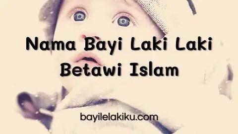 Nama Bayi Laki Laki Betawi Islam