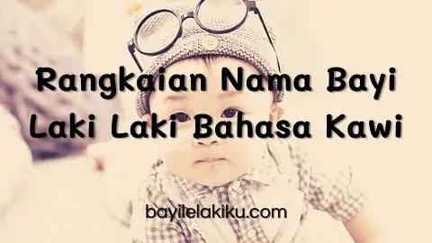 Rangkaian Nama Bayi Laki Laki Bahasa Kawi